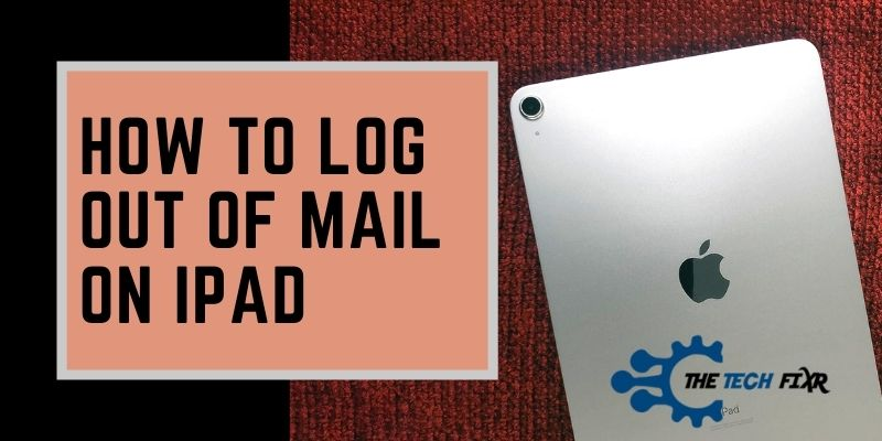 how to log out of mail on ipad