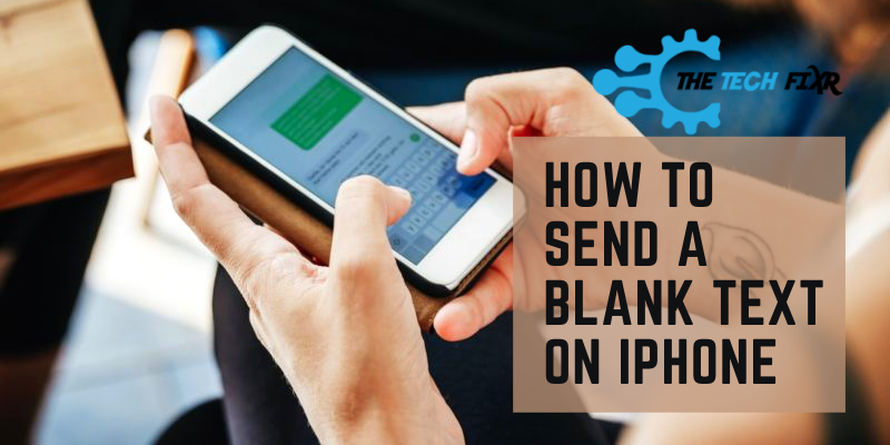 how to send a blank text on iphone