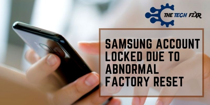 samsung account locked due to abnormal factory reset