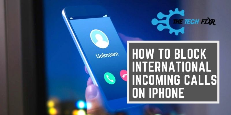 how to block international incoming calls on iphone
