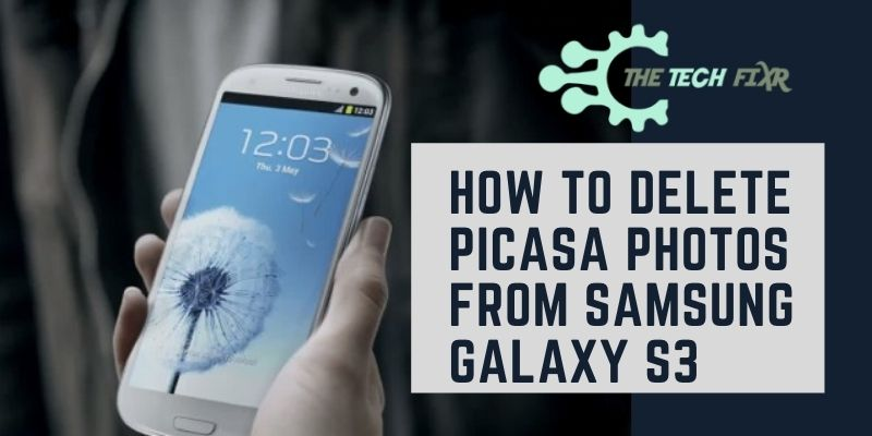 how to delete picasa photos from samsung galaxy s3