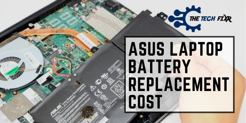 ASUS Laptop Battery Replacement Cost