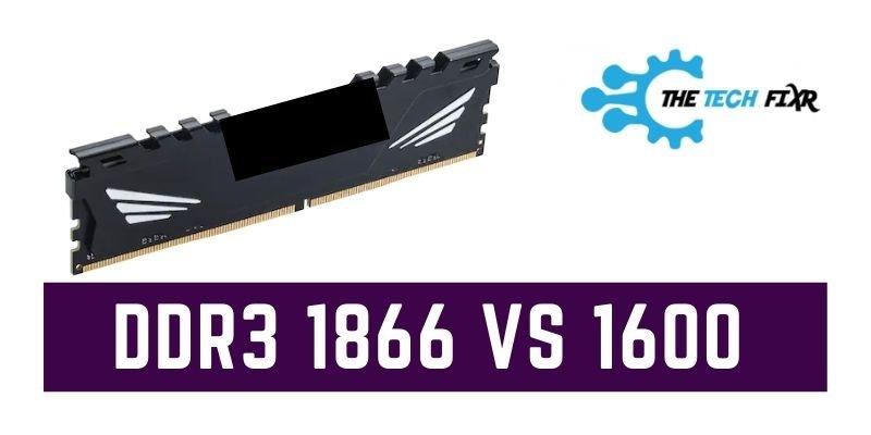 DDR3 1866 Vs 1600