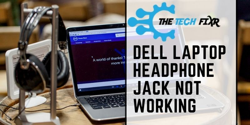 Dell Laptop Headphone Jack Not Working