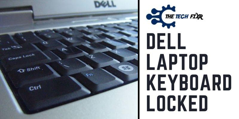 Dell Laptop Keyboard Locked
