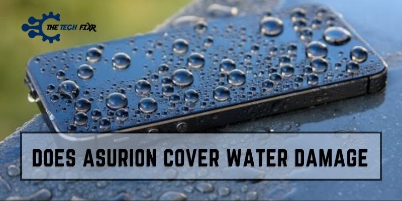 Does Asurion Cover Water Damage