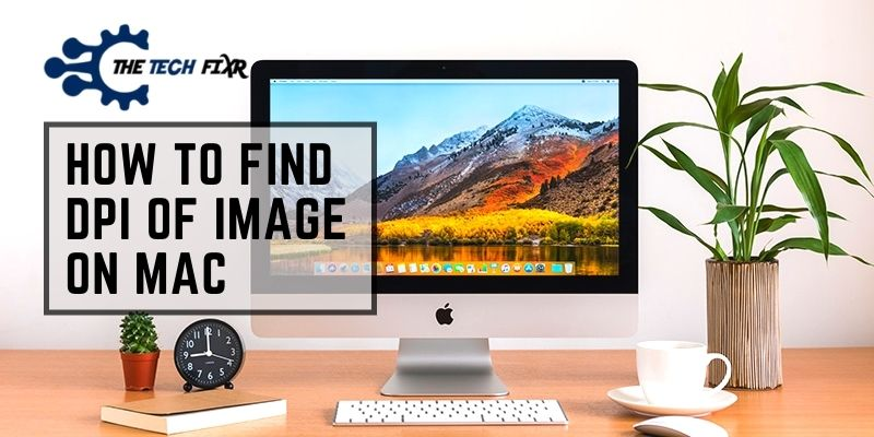 How to Find DPI of Image on Mac