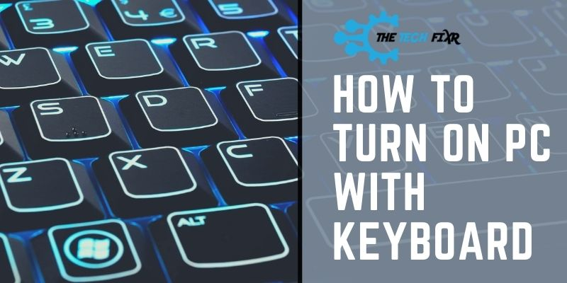 How To Turn On PC With Keyboard