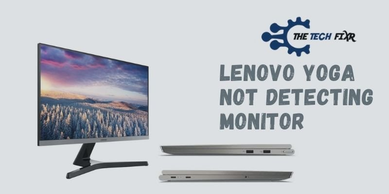 Lenovo Yoga not detecting monitor
