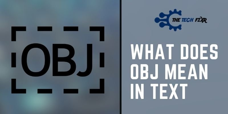What Does OBJ Mean In Text