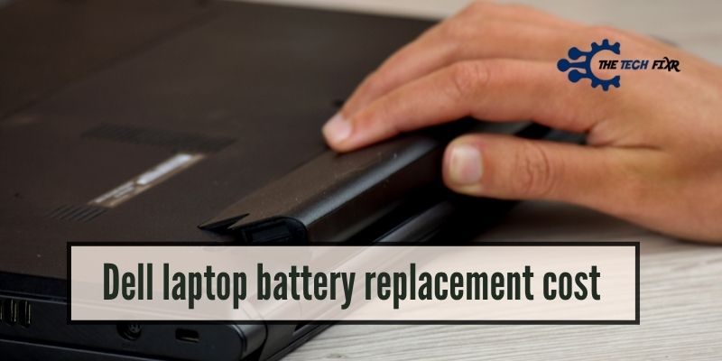 Dell laptop battery replacement cost