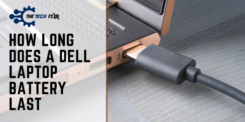 How Long Does A Dell Laptop Battery Last