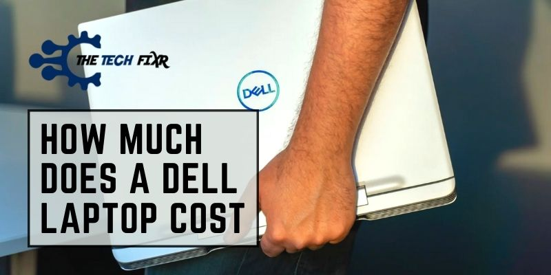 How Much Does a Dell Laptop Cost