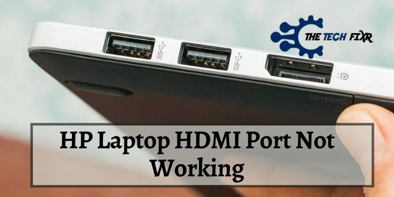 HP Laptop HDMI Port Not Working
