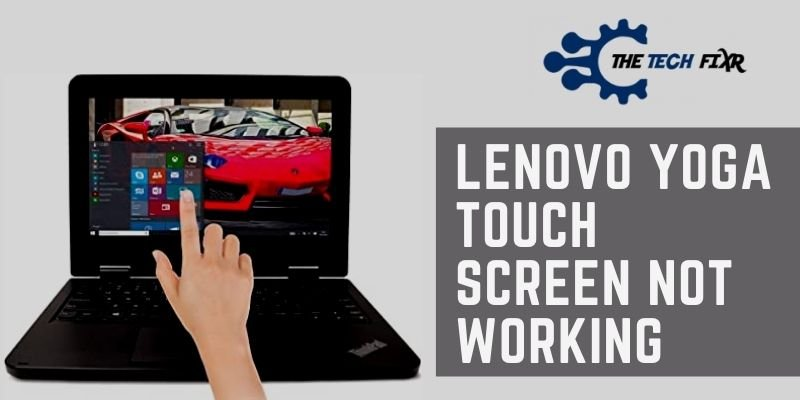 Lenovo Yoga Touch Screen not working