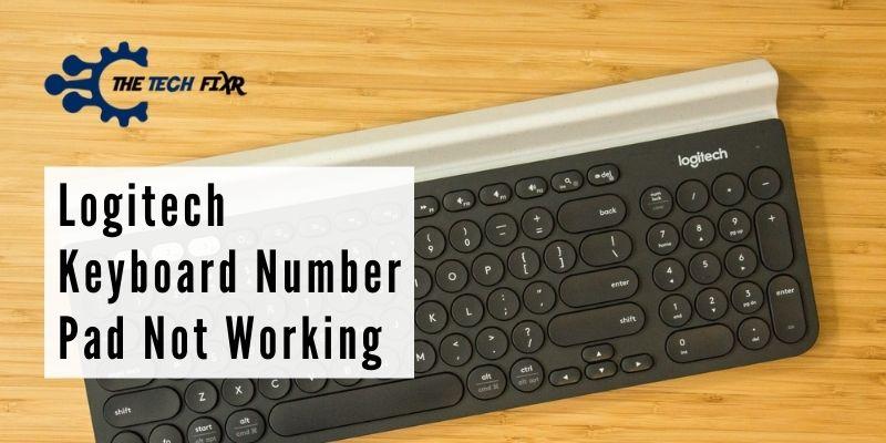 Logitech Keyboard Number Pad Not Working