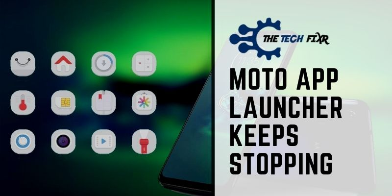 Moto App Launcher Keeps Stopping