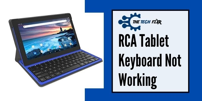 RCA Tablet Keyboard Not Working