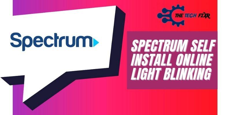 Spectrum Self Install Online Light Blinking
