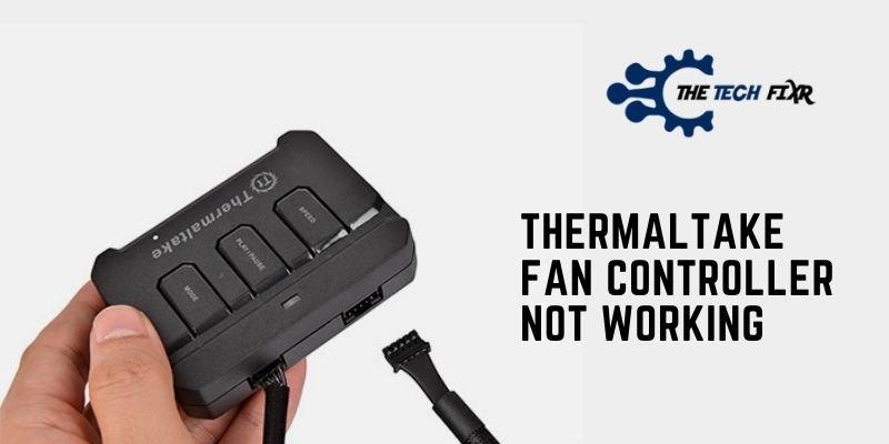 Thermaltake Fan Controller Not Working