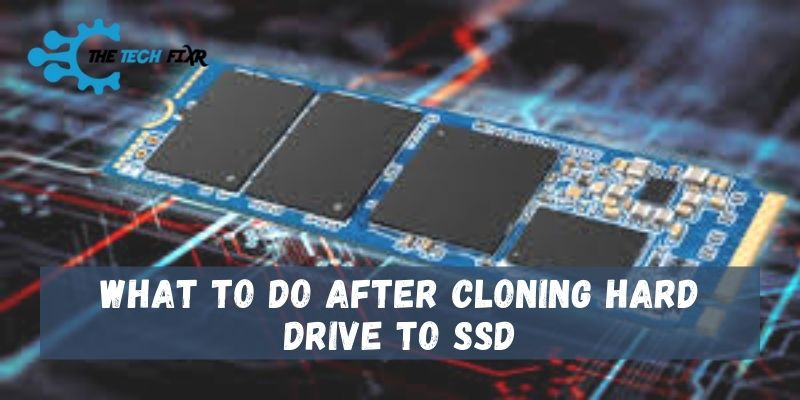 What to Do After Cloning Hard Drive to SSD