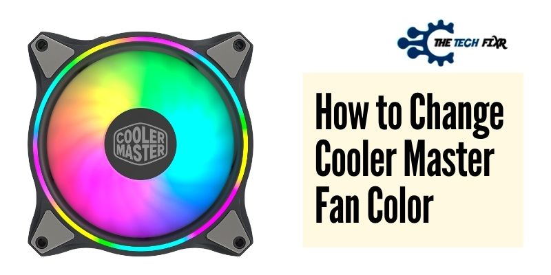 How to Change Cooler Master Fan Color