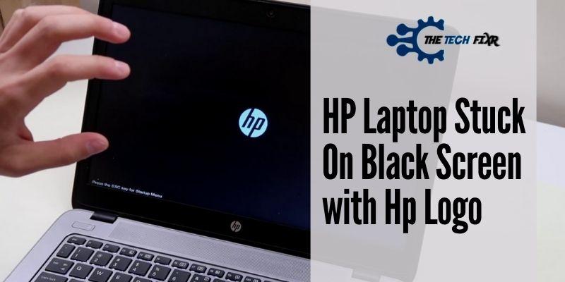 HP Laptop Stuck On Black Screen with Hp Logo