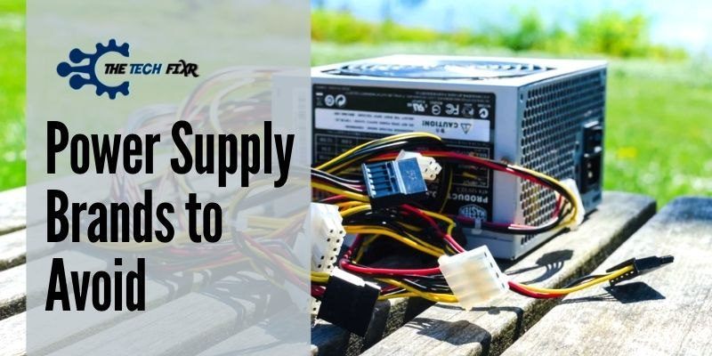 Power Supply Brands to Avoid