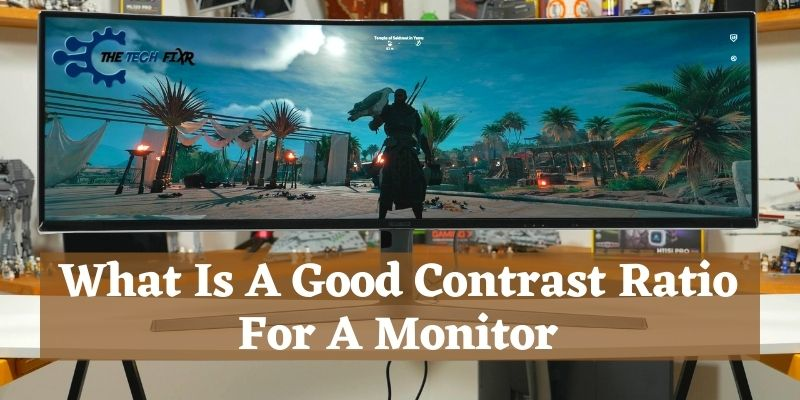 What Is A Good Contrast Ratio For A Monitor
